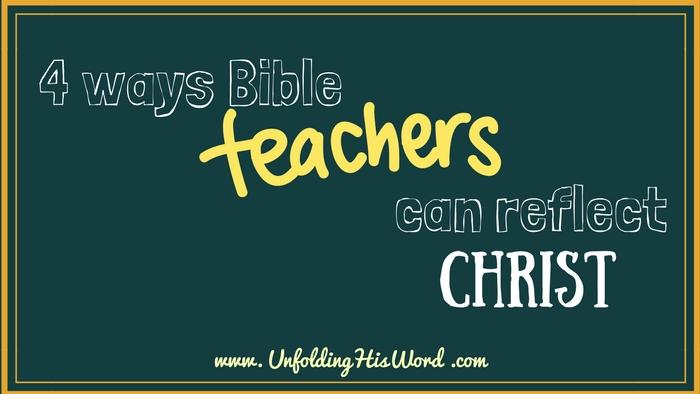 Four Ways Bible Teachers Can Reflect Christ