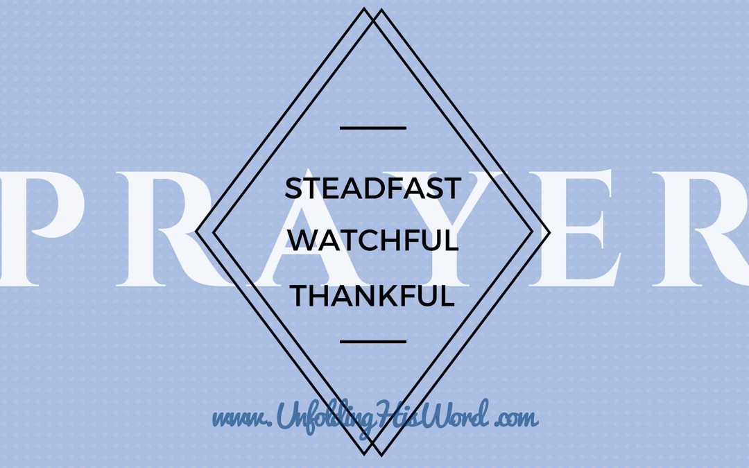 Steadfast, Watchful, Thankful Prayer